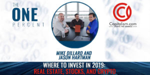 Where To Invest in 2019 : Real Estate, Stocks, and Crypto w/ Mike Dillard and Jason Hartman